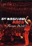 Sebastian Bach - Forever Wild [Reino Unido] [DVD] [Reino Unido]
