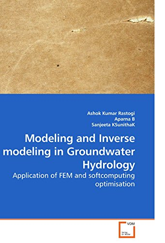 Modeling and Inverse modeling in Groundwater Hydrology: Application of FEM and softcomputing optimisation