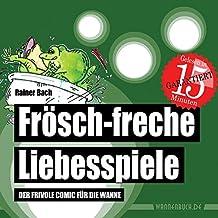 Frösch-freche Liebesspiele: Der frivole Comic für die Wanne (Badebuch) (Badebücher für Erwachsene) (Badebücher für Erwachsene / Wasserfeste Bücher für große Leser)