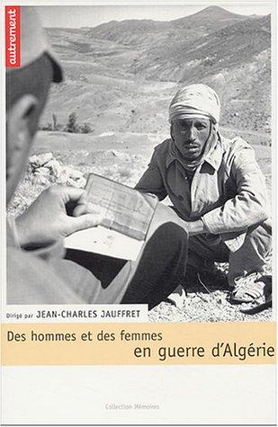 Des hommes et des femmes en guerre d'Algérie par Collectif