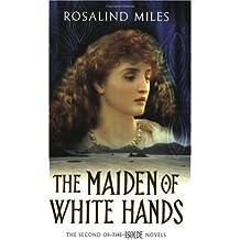 Isolde 2: The Maiden Of White Hands: Maiden of White Hands Bk. 2