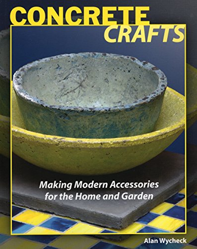 Concrete Crafts: Making Modern Accessories for the Home & Garden