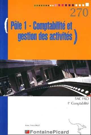 Pôle 1 - Comptabilité et gestion des activités Bac Pro Comptabilité 1e Professionnelle par Francis Mallet