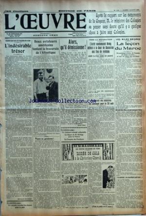 OEUVRE (L') [No 4705] du 18/08/1928 - APRES LA MORT DE JEAN GALMOT EN GUYANE - LES AILES BRISEES - LA LECON DU MAROC - L'ARRET CONDAMNANT REMY DEFERE A LA COUR DE CASSATION AUX FINS DE REVISION - 2 AVIATEURS AMERICAINS TENTEN LA TRAVERSEE DE L'ATLANTIQUE - BERT HASSEL ET PARKER KRAMER - CONGRES MONDIAL DES JEUNES POUR LA PAIX - SOIREE DE GALA A LA CHRISTIAN CHURCH - GUY DE MONTJOU - LE DEPART DE KELLOGG POUR LA FRANCE