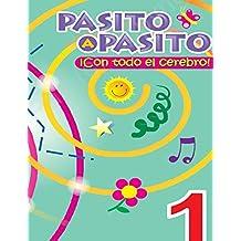 PASITO A PASITO ¡CON TODO EL CEREBRO! (CREATIVIDAD INFANTIL (DOBLE LATERALIDAD))