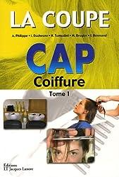 La coupe CAP Coiffure : Tome 1