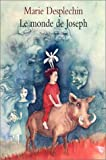 vignette de 'le monde de Joseph (Marie Desplechin)'