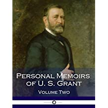 Personal Memoirs of U. S. Grant, Volume Two: (Illustrated) (English Edition)