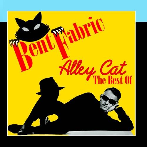 Bent Fabric (Alley Cat - The Best Of)