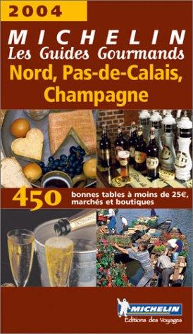 Les Guides Gourmands : Nord-Pas-de-Calais - Champagne 2004