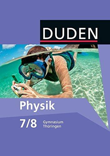 Duden Physik - Gymnasium Thüringen: Duden Physik 7/8 Schülerbuch Gymnasium Thüringen - Neubearbeitung