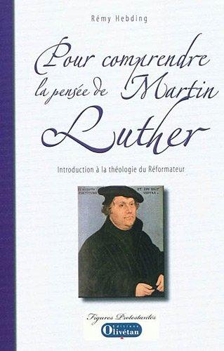 pour-comprendre-la-pensee-de-martin-luther