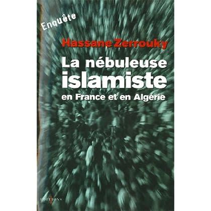 La Nébuleuse islamiste en France et en Algérie (Editions 1 - Documents/Actualité)