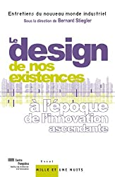 Le « design » de nos existences : à l'époque de l'innovation ascendante (Documents)