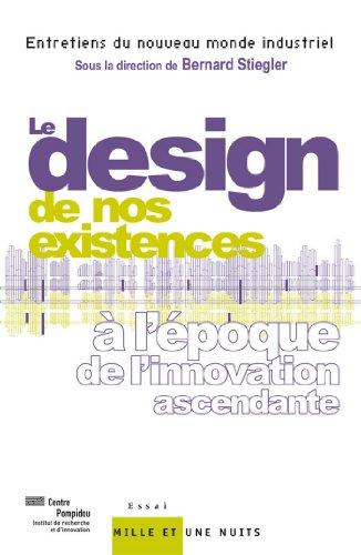 Le « design » de nos existences : à l'époque de l'innovation ascendante (Documents)