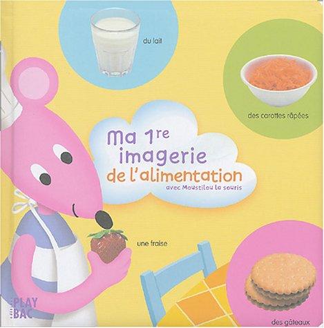 Ma 1re imagerie de l'alimentation : Avec Moustilou la souris