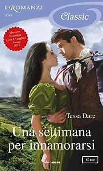 Una settimana per innamorarsi (I Romanzi Classic) (Serie Spindle Cove Vol. 2) di [Dare, Tessa]