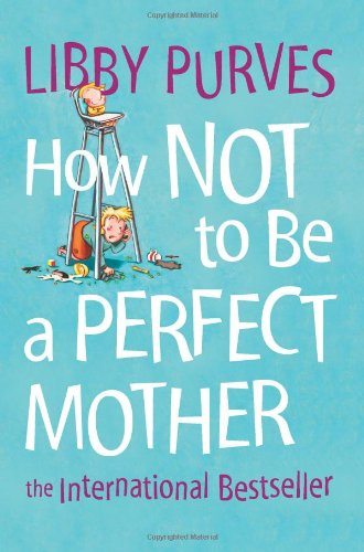 how-not-to-be-a-perfect-mother