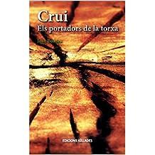 Crui: Els portadors de la torxa (Catalan Edition)