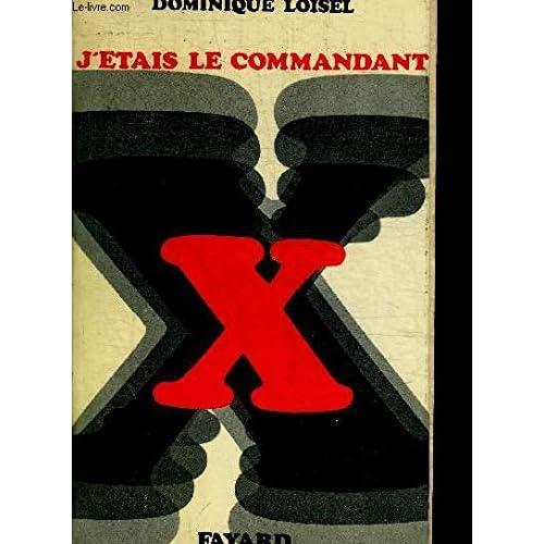 J'étais le commandant X