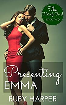 Presenting Emma: The Hotwife Coach Book Two by [Harper, Ruby]