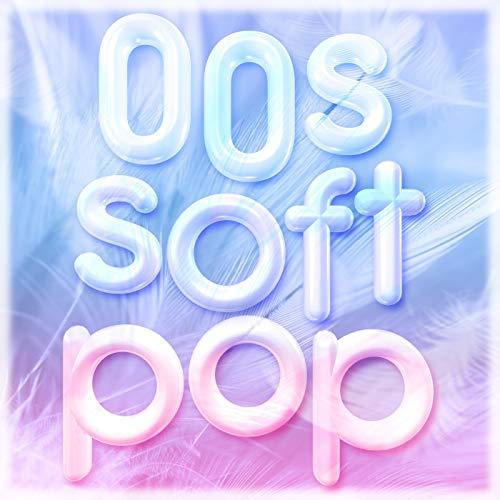 00s Soft Pop - Soft-pop