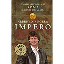 Impero. Viaggio nell'Impero di Roma seguendo una moneta. Ediz. illustrata