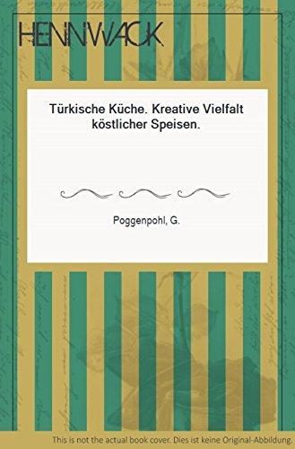 Türkische Küche. Kreative Vielfalt köstlicher Speisen (Livre en allemand)