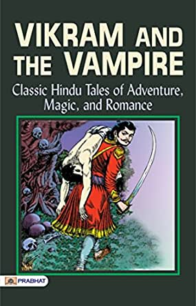Vikram and the Vampire: Classic Hindu Tales of Adventure, Magic, and Romance