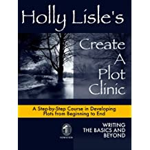 Holly Lisle's Create A Plot Clinic