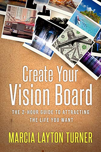 Create Your Vision Board: The 2-Hour Guide to Attracting the ...