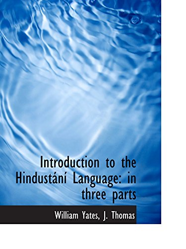 Introduction to the Hindustání Language: in three parts