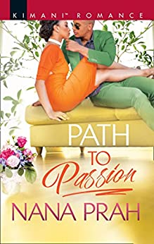 Path To Passion (Mills & Boon Kimani) (The Astacios, Book 2) by [Prah, Nana]