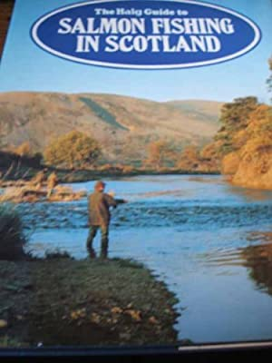 Haig Guide to Salmon Fishing in Scotland by Queen Anne Press