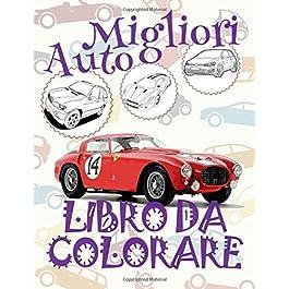 ✌ Migliori Auto ✎ Libro da Colorare ✍: Libro da Colorare 8 anni ✌ Libro da Colorare 8 anni ✎ Best Cars ~ Boys Coloring … Di Auto ~ Automobili ✍: Volume 13