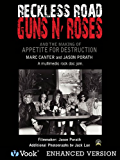 Reckless Road Guns 'n Roses and the Making of Appetite for Destruction