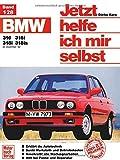 BMW 316, 316i, 318i, 318is (ab Dez. 82-90) (Jetzt helfe ich mir selbst) -