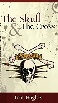 The Skull & The Cross (English Edition) di [Hughes, Tom]