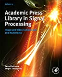 Academic Press Library in Signal Processing: Image and Video Compression and Multimedia: 5