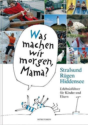 Stralsund, Rügen, Hiddensee: Erlebnisführer für Kinder und Eltern - Planung Mit Kindern