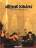 Hector Kanon, Tome 1 - Une certaine élite