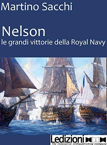 NELSON: LE GRANDI VITTORIE DELLA ROYAL NAVY