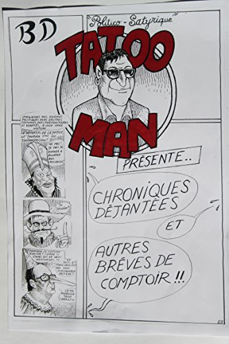 BD TATOO MAN: Erotico politico satyrique et brèves de comptoir