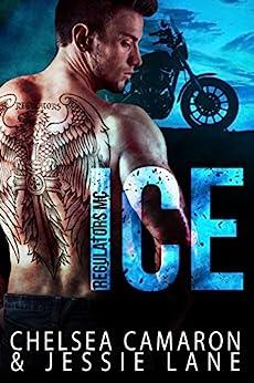 Ice (Regulators MC Book 1) by [Camaron, Chelsea, Lane, Jessie]