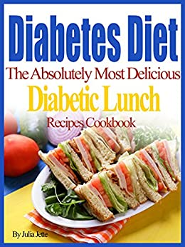 Diabetes Diet Recipes The Absolutely Most Delicious ...