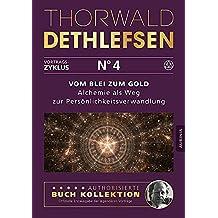 Vom Blei zum Gold - Alchemie als Weg zur Persönlichkeitsverwandlung: Band 4