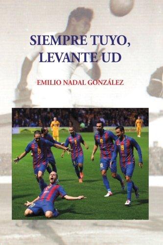 Tuyo siempre, Levante UD por Emilio Nadal González