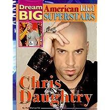 Chris Daughtry (Dream Big: American Idol Superstars) by Hal Marcovitz (2009-10-15)
