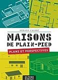 Maisons de plain-pied: Plans et perspectives...