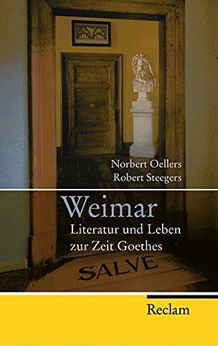 Weimar: Literatur und Leben zur Zeit Goethes (Reclam Taschenbuch)